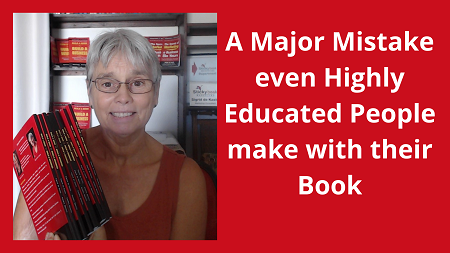 A Major Mistake even Highly Educated People make with their Book