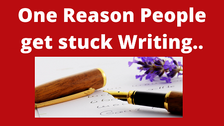 One Reason People get Stuck Writing